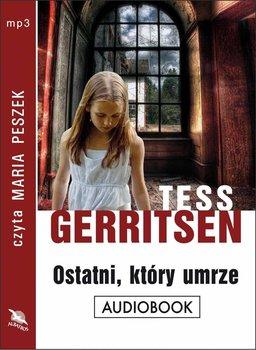 Ostatni, który umrze-Gerritsen Tess