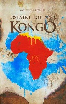 Ostatni lot nad Kongo-Scelina Wojciech