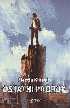 Ostatni prorok-Kiszela Marcin