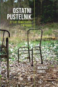 Ostatni pustelnik. 27 lat samotności z wyboru-Finkel Michael