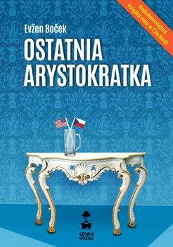 Ostatnia arystokratka-Evzen Bocek