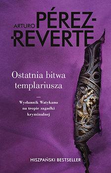 Ostatnia bitwa templariusza-Perez-Reverte Arturo