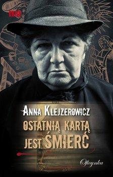 Ostatnią kartą jest śmierć-Klejzerowicz Anna