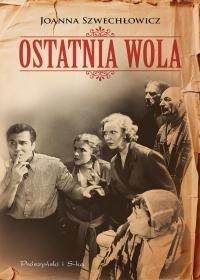 Ostatnia wola Joanna Szwechłowicz
