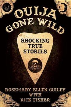 Ouija Gone Wild-Guiley Rosemary Ellen