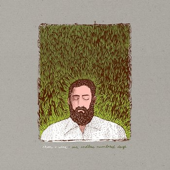 Our Endless Numbered Days - Iron & Wine