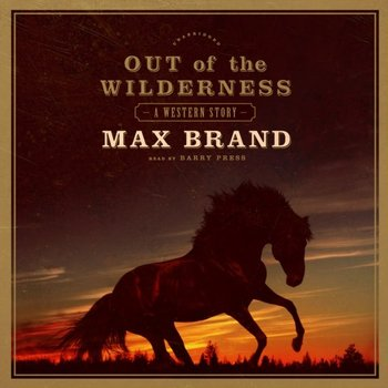 Out of the Wilderness-Brand Max