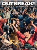 Outbreak! The Encyclopedia of Extraordinary Social Behavior-Evans Hilary, Bartholomew Robert E.