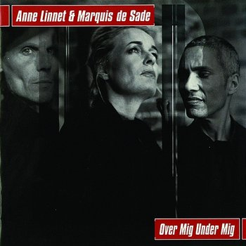 Over Mig Under Mig - Anne Linnet & Marquis de Sade