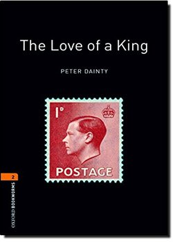 Oxford Bookworms Library. The Love of A King-Dainty Peter