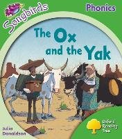 Oxford Reading Tree: Level 2: More Songbirds Phonics: the Ox and the Yak - Donaldson Julia