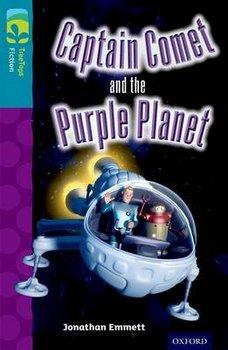Oxford Reading Tree TreeTops Fiction: Level 9: Captain Comet and the Purple Planet-Emmett Jonathan