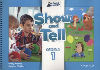 Oxford Show and Tell 1 Activity Book-Pritchard Gabby, Whitfield Margaret