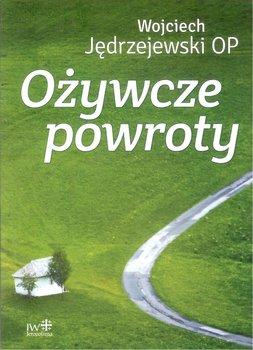 Ożywcze powroty-Jędrzejewski Wojciech