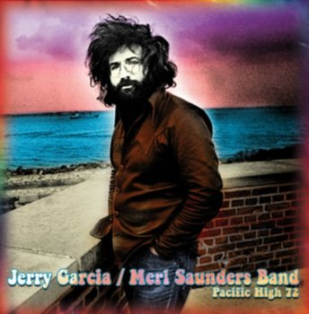 Pacific High-Garcia Jerry, Meri Saunders Band