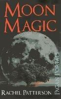 Pagan Portals - Moon Magic-Patterson Rachel