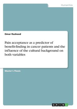 Pain acceptance as a predictor of benefit-finding in cancer patients and the influence of the cultural background on both variables-Rasheed Omar