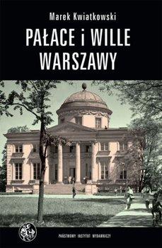 Pałace i wille Warszawy - Kwiatkowski Marek