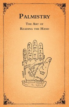 Palmistry - The Art of Reading the Hand-Anon