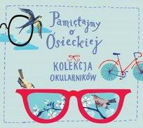 Pamiętajmy o Osieckiej. Kolekcja Okularników