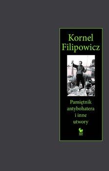 Pamiętnik antybohatera i inne utwory-Filipowicz Kornel
