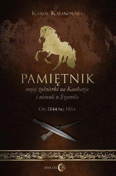 Pamiętnik mojej żołnierki na Kaukazie i niewoli u Szamila. Od 1844 do 1854                      (ebook)
