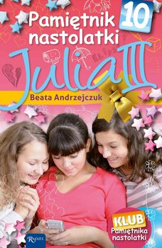 Pamiętnik nastolatki 10. Julia III                      (ebook)