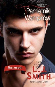 Pamietniki wampirów. Księga 10. Bez maski                      (ebook)