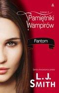Pamiętniki wampirów. Księga 5. Fantom-Smith L.J.