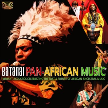 Batanai - Pan-African Music: Vibrant Acoustics Celebrating The Past And Future Of African Ancestral Music