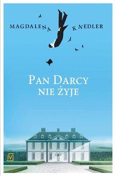 Pan Darcy nie żyje-Knedler Magdalena