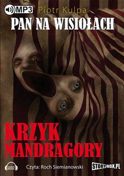 Pan na Wisiołach. Krzyk Mandragory-Kulpa Piotr