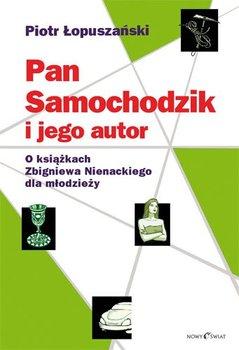 Pan Samochodzik i jego autor. O książkach Zbigniewa Nienackiego dla młodzieży                      (ebook)
