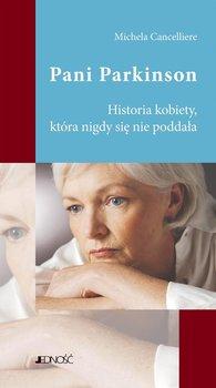Pani Parkinson. Historia kobiety, która nigdy się nie poddała-Cancelliere Michela