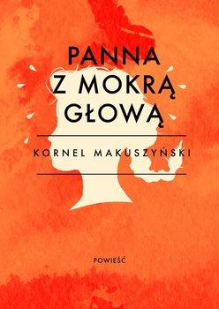 Panna z mokrą głową-Makuszyński Kornel