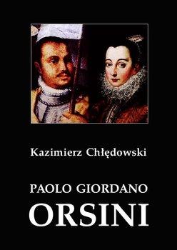 Paolo Giordano Orsini. Postać rzymskiego baroku-Chłędowski Kazimierz