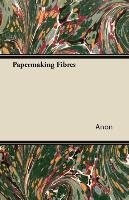 Papermaking Fibres - Anon