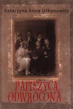 Papieżyca Odwrócona-Urbanowicz Katarzyna Anna