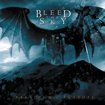 Paradigm In Entropy - Bleed The Sky