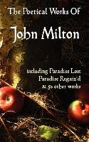 Paradise Lost, Paradise Regained, and Other Poems. the Poetical Works of John Milton - Milton John