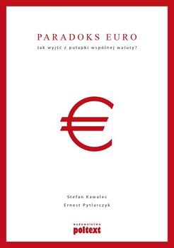 Paradoks euro. Jak wyjść z pułapki wspólnej waluty?                      (ebook)