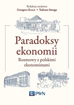 Paradoksy ekonomii. Rozmowy z polskimi ekonomistami                      (ebook)