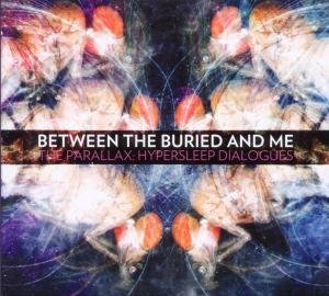 Parallax: Hypersleep -Between The Buried And Me