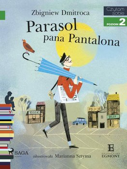 Parasol pana Pantalona. Czytam sobie. Poziom 2-Dmitroca Zbigniew