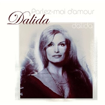Parlez-Moi D'Amour: Best of-Dalida