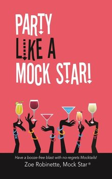 Party Like A Mock Star!-Robinette Zoe
