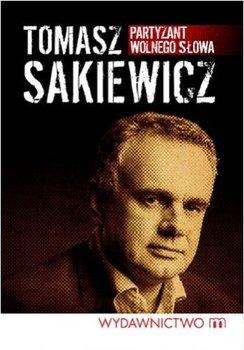 Partyzant wolnego słowa-Sakiewicz Tomasz