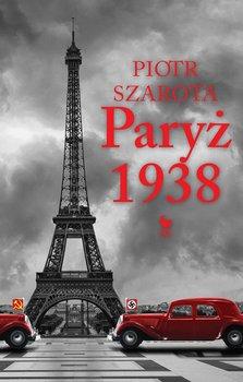 Paryż 1938-Szarota Piotr