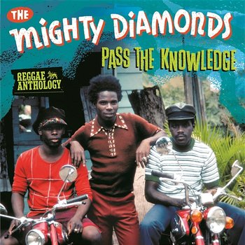 Pass The Knowledge: Reggae Anthology-The Mighty Diamonds