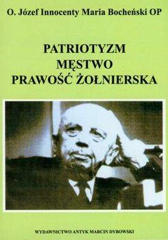 Patriotyzm Męstwo Prawość Żołnierska-Bocheński Józef M.